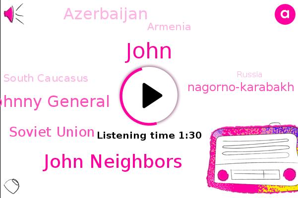 Nagorno-Karabakh,John Neighbors,Azerbaijan,Armenia,South Caucasus,John,Soviet Union,Johnny General,Russia