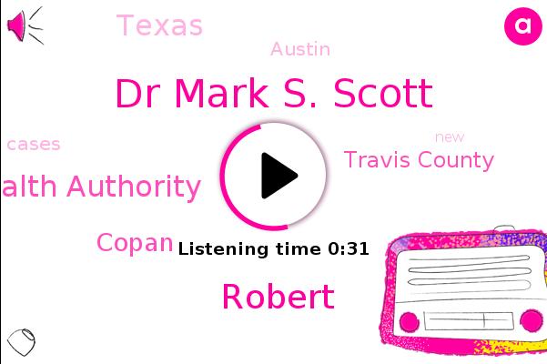Travis County Health Authority,Travis County,Dr Mark S. Scott,Copan,Texas,Austin,Robert
