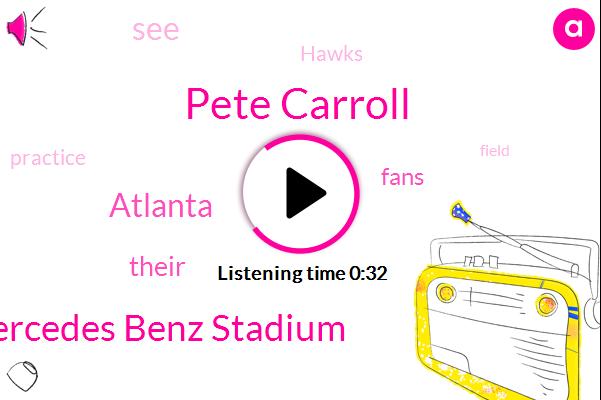 Mercedes Benz Stadium,Atlanta,Pete Carroll
