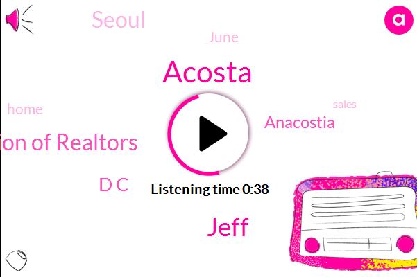 Pandemic Financial Association Of Realtors,Anacostia,Acosta,Seoul,Jeff,D C