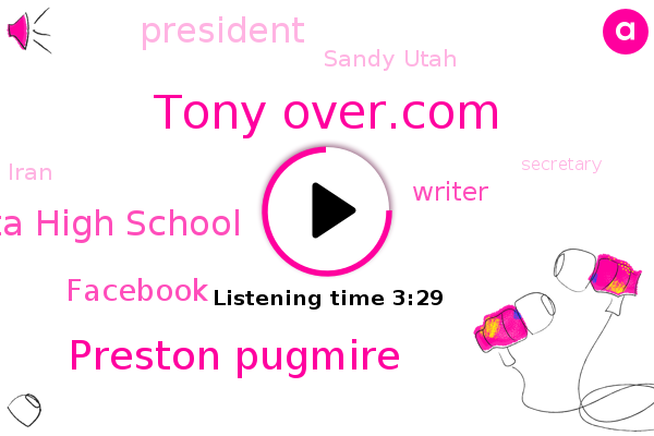 Tony Over.Com,Alta High School,President Trump,Facebook,Writer,Preston Pugmire,Sandy Utah,Dodge Journey,Iran,Secretary