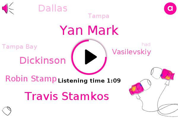 Tampa Bay,Dallas,Tampa,Yan Mark,Travis Stamkos,Dickinson,Robin Stamp,Vasilevskiy