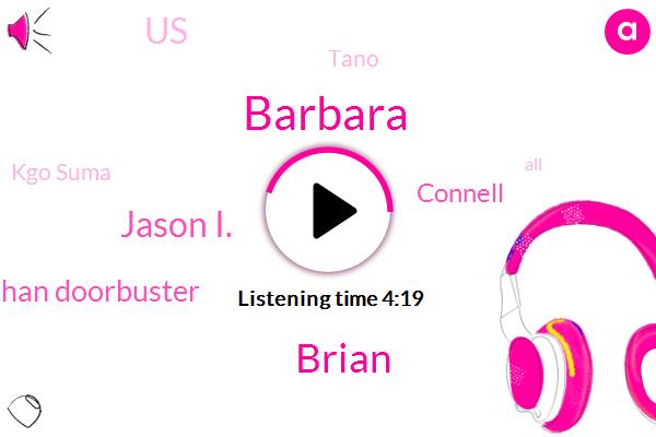 Brian,Jason I.,Kgo Suma,United States,Jonathan Doorbuster,Tano,Connell,Barbara
