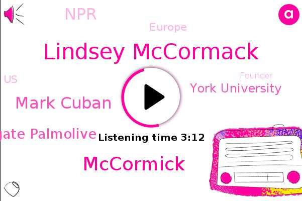 Lindsey Mccormack,Colgate Palmolive,Mccormick,Grocer Magazine,York University,Europe,NPR,Mark Cuban,United States,Founder,Usa.