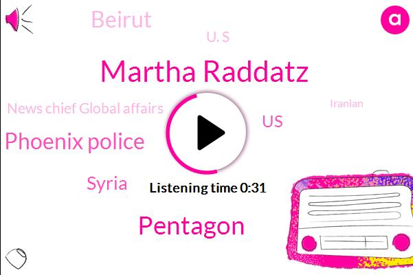 Martha Raddatz,News Chief Global Affairs,United States,Pentagon,Beirut,Phoenix Police,Syria,U. S