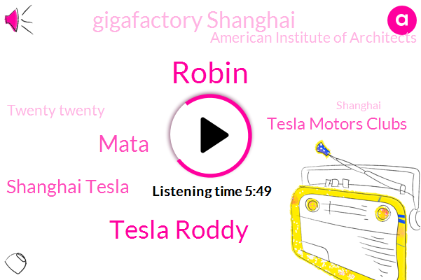 Tesla,Tesla Roddy,Shanghai Tesla,Tesla Motors Clubs,Gigafactory Shanghai Gigafactory,Shanghai,Texas,United States,Gigafactory Shanghai,Global Times,New York,Robin,American Institute Of Architects,Twenty Twenty,York,Monterey,Mata