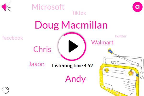 Walmart,Microsoft,Doug Macmillan,Tiktok,Facebook,Twitter,Andy,Amazon,United States,CEO,Chris,Canada,New Zealand,Jason,Australia