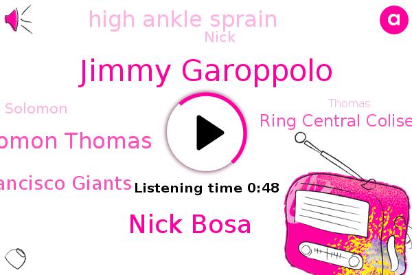 Jimmy Garoppolo,Nick Bosa,Solomon Thomas,High Ankle Sprain,San Francisco Giants,Ring Central Coliseum