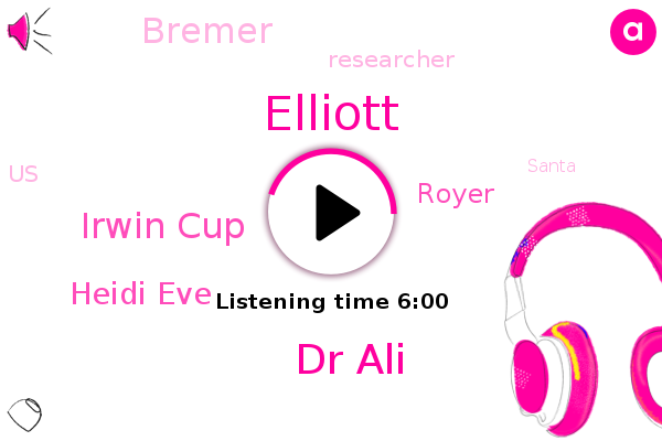 United States,Dr Ali,Elliott,Researcher,Irwin Cup,Heidi Eve,Royer,Santa,Bremer,Professor,California