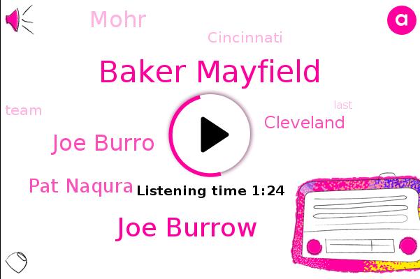 Baker Mayfield,Joe Burrow,Joe Burro,Pat Naqura,Cincinnati,Cleveland,Mohr