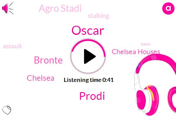 Chelsea,Chelsea Houses,Agro Stadi,Prodi,Bronte,Oscar,Stalking,Assault