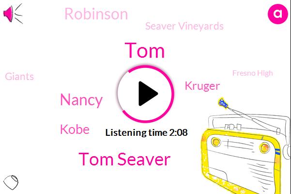 Tom Seaver,Calistoga,Seaver Vineyards,Nancy,Giants,Kobe,TOM,Napa Valley,Kruger,Fresno High,Robinson,USC,California,High School,Fresno