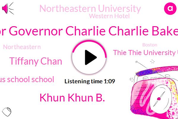 Governor Governor Charlie Charlie Baker Baker,Campus Campus School School,Boston,Khun Khun B.,Thie Thie University University,Northeastern University,Tiffany Chan,Northeastern,Western Hotel