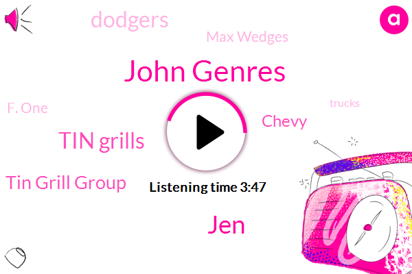 Tin Grills,Tin Grill Group,Chevy,F. One,Dodgers,Max Wedges,John Genres,JEN