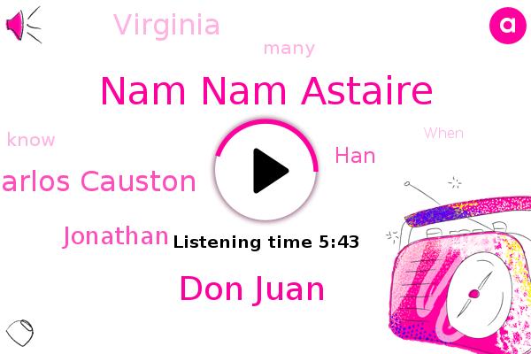 Nam Nam Astaire,Don Juan,Carlos Causton,Virginia,Jonathan,HAN