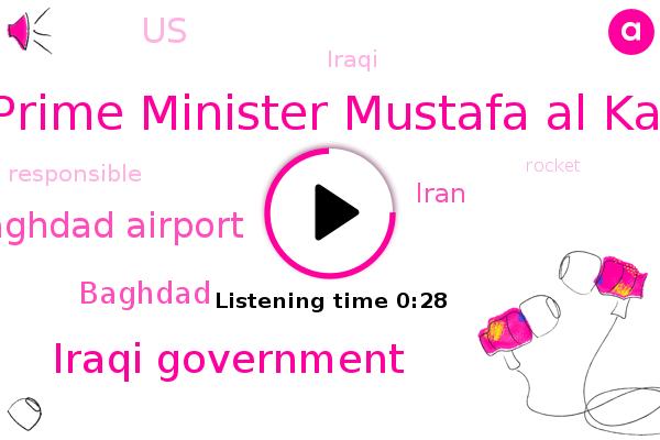 Iraqi Prime Minister Mustafa Al Kadhimi,Iraqi Government,Baghdad Airport,Baghdad,Iran,United States