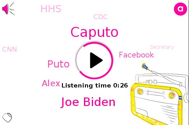 Joe Biden,Caputo,Puto,Facebook,HHS,CDC,CNN,Secretary,Alex
