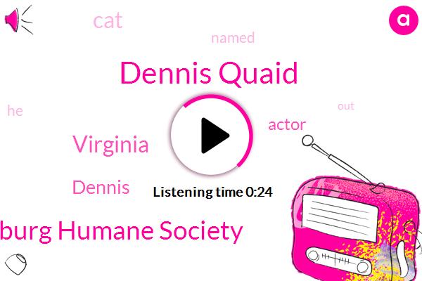 Dennis Quaid,Lynchburg Humane Society,Virginia