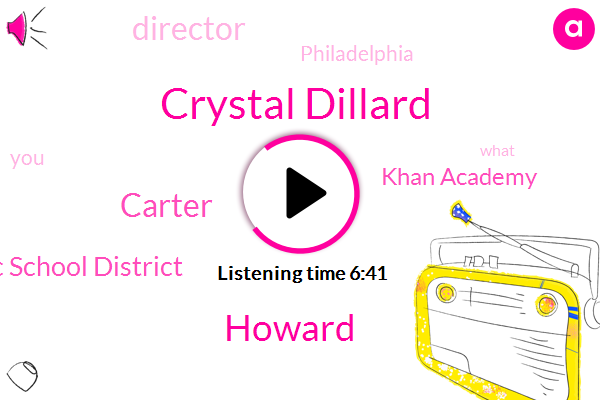 Public School District,Crystal Dillard,Howard,Khan Academy,Director,Philadelphia,Carter