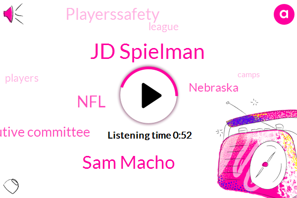 Jd Spielman,Executive Committee,Sam Macho,NFL,Espn,Nebraska,Playerssafety