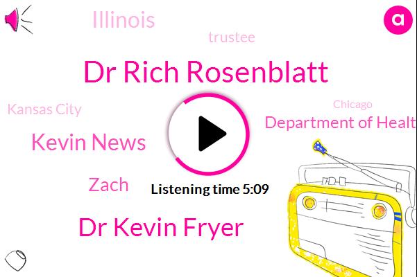 Dr Rich Rosenblatt,Illinois,Dr Kevin Fryer,Department Of Health,Kevin News,Trustee,Zach,Kansas City,Chicago,Ohio