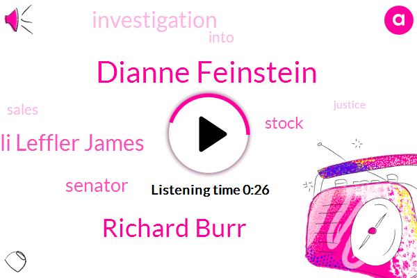 Dianne Feinstein,Senator,Richard Burr,Kelli Leffler James