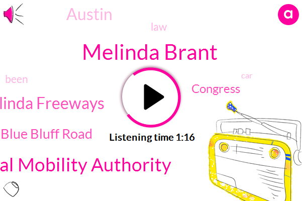 Central Texas Regional Mobility Authority,Austin,Melinda Brant,Melinda Freeways,Blue Bluff Road,Congress