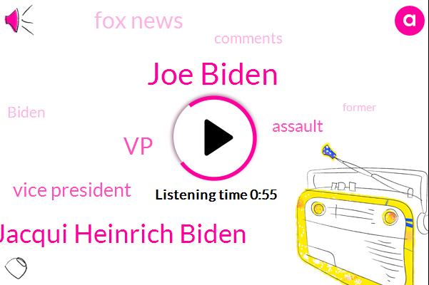 Joe Biden,Vice President,Parsons Jacqui Heinrich Biden,Assault,VP,Fox News