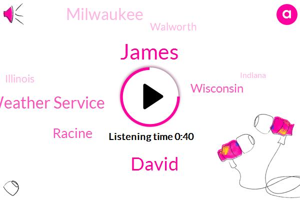Weather Service,Milwaukee,Illinois,Indiana,Racine,Grayslake Illinois,James,Drug Possession,Wisconsin,Walworth,Iowa,Codeine,David,Marijuana
