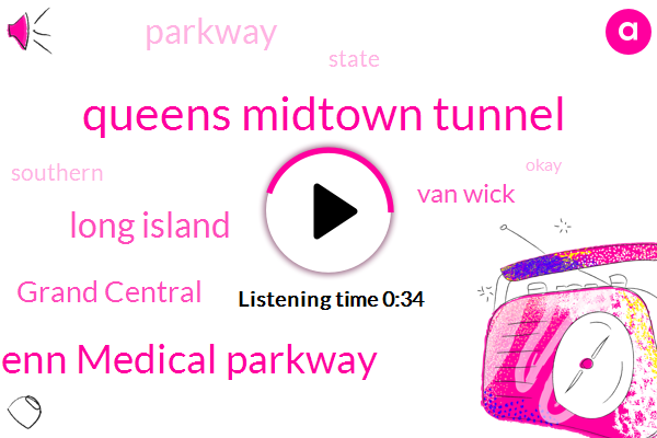 Long Island,Grand Central,Van Wick,Queens Midtown Tunnel,North Penn Medical Parkway