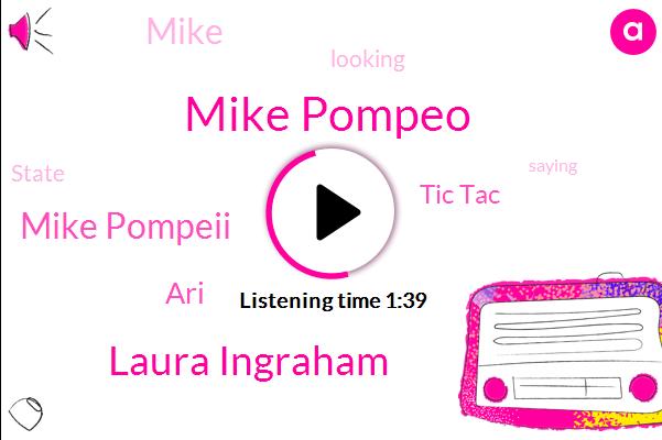 Mike Pompeo,Tic Tac,Laura Ingraham,Mike Pompeii,ARI
