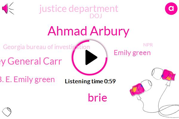 Georgia,Justice Department,Ahmad Arbury,Brie,Officer,Investigator,Attorney General Carr,DOJ,Attorney,W. A. B. E. Emily Green,Georgia Bureau Of Investigation,NPR,Emily Green