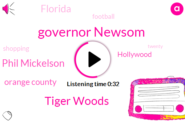 Governor Newsom,Orange County,Hollywood,Tiger Woods,Phil Mickelson,Florida,Football