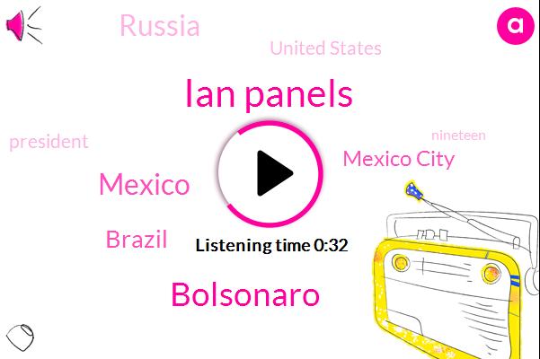 Mexico,Brazil,Ian Panels,Mexico City,Russia,United States,President Trump,ABC,Bolsonaro