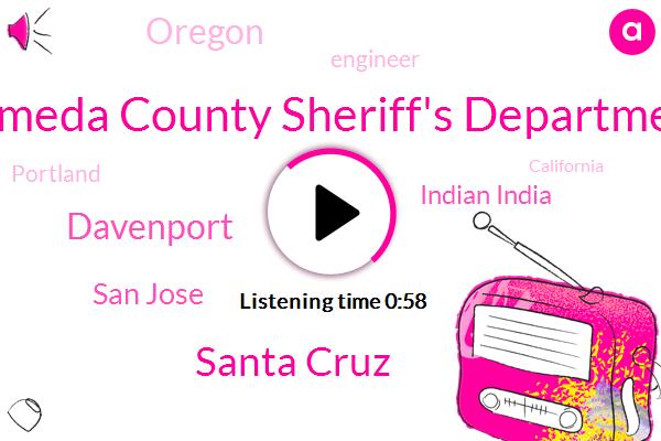 Santa Cruz,Alameda County Sheriff's Department,Davenport,San Jose,Indian India,Oregon,Engineer,Portland,California