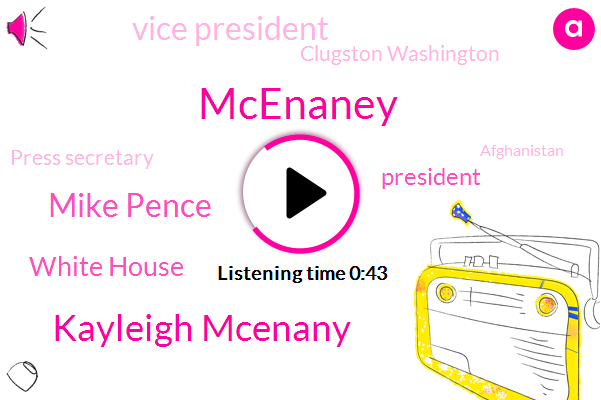 Vice President,President Trump,Mcenaney,Kayleigh Mcenany,Clugston Washington,Mike Pence,Press Secretary,New York Times,Afghanistan,White House