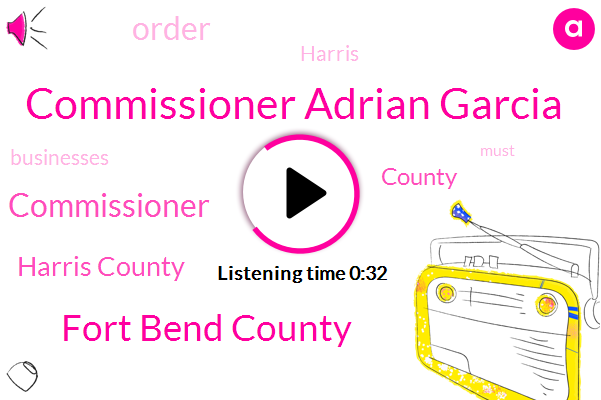 Commissioner Adrian Garcia,Fort Bend County,Commissioner,Harris County