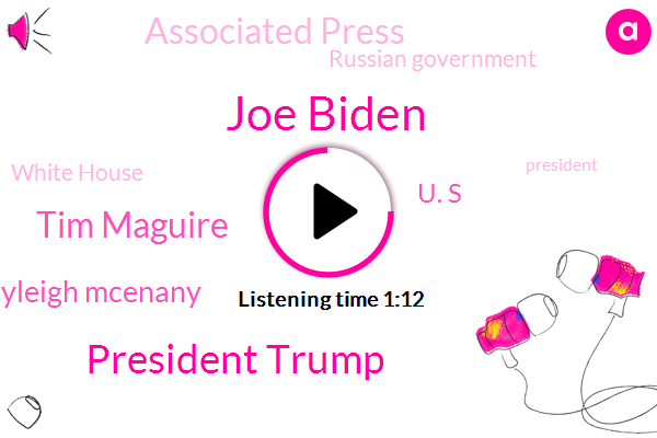 President Trump,Joe Biden,Vice President,Tim Maguire,Press Secretary,Kayleigh Mcenany,Associated Press,Russian Government,White House,Afghanistan,U. S,The New York Times,Russia