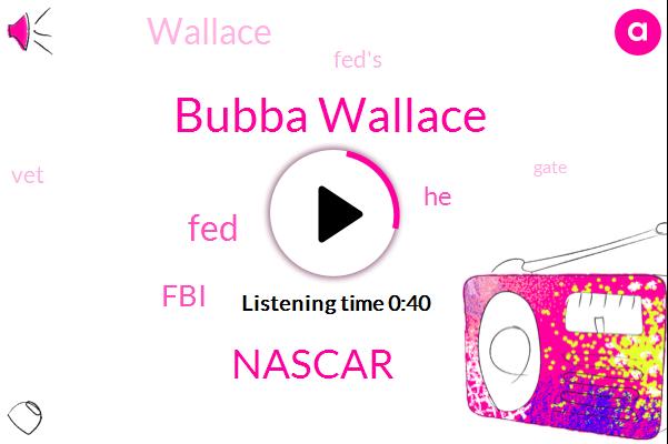 Nascar,FED,Bubba Wallace,ABC,FBI