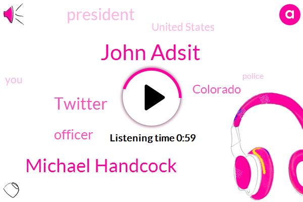 Officer,John Adsit,Colorado,Michael Handcock,President Trump,United States,Twitter