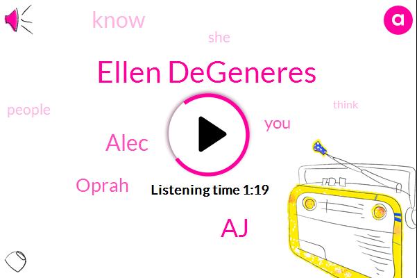 Ellen Degeneres,AJ,Alec,Oprah