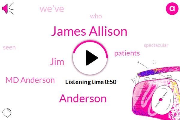 Md Anderson,James Allison,Anderson,JIM,Twenty Percent,Three Years,Ten Years