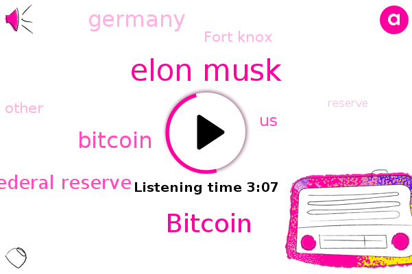 United States,Elon Musk,Bitcoin,Federal Reserve,Germany,Fort Knox