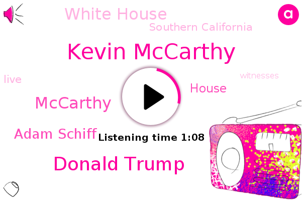 Listen: Why Congressman Adam Schiff Wouldn't Ask Kevin Mccarthy To Take the Stand