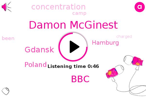 Damon Mcginest,Gdansk,Poland,Hamburg,BBC