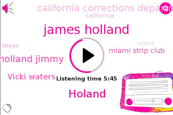 James Holland,Holland,Miami Strip Club,California,Florida,Tupelo,Holand,Texas,Holland Jimmy,Southern California,California Corrections Department,Vicki Waters,Cbs News,Mississippi,Arkansas,Nevada,Miami,Tennessee,Kentucky,Ohio
