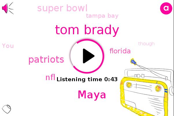 Tom Brady,Super Bowl,Patriots,Tampa Bay,NFL,Maya,Florida