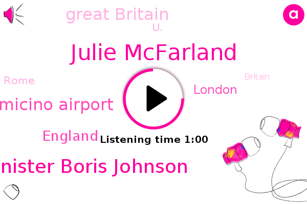 Julie Mcfarland,Prime Minister Boris Johnson,Fiumicino Airport,Great Britain,U.,England,London,Rome,Britain,New York,UK