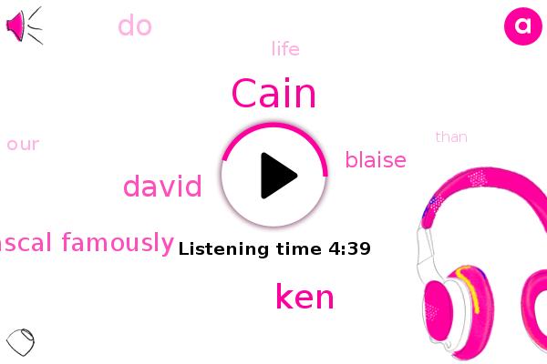 Cain,KEN,David,Pascal Famously,Blaise