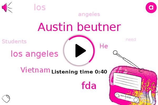 Austin Beutner,Los Angeles,Vietnam,FDA